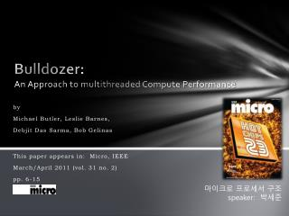 Bulldozer: An Approach to multithreaded Compute Performance