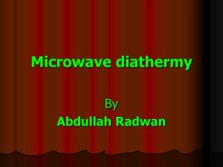 Microwave Diathermy