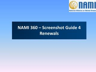 NAMI 360  – Screenshot Guide  4 Renewals