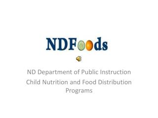 ND Department of Public Instruction Child Nutrition and Food Distribution Programs
