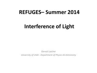 REFUGES–  Summer  2014 Interference of Light