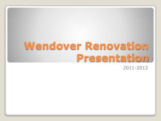 Wendover Renovation Presentation