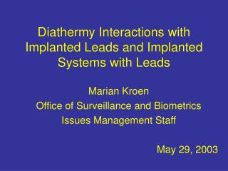Diathermy Interactions with Implanted Leads and Implanted Systems with Leads