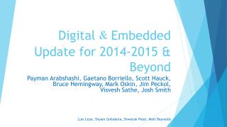 Digital  &  Embedded Update for 2014-2015 & Beyond