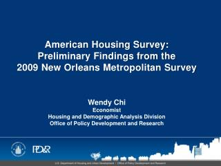 American Housing Survey:  Preliminary Findings from the  2009 New Orleans Metropolitan Survey