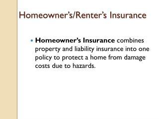 Homeowner�s/Renter�s Insurance