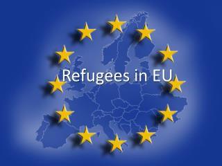 Refugees  in EU
