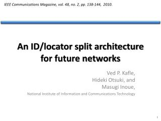 An ID/locator split architecture for future networks