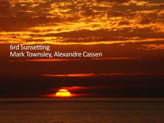 6rd Sunsetting Mark Townsley,  Alexandre Cassen