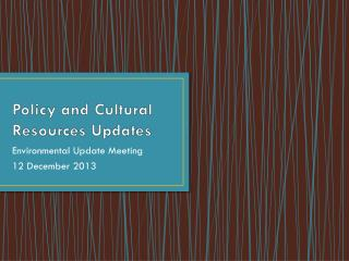 Policy and Cultural Resources Updates