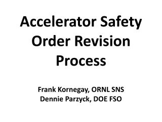 Accelerator Safety Order Revision Process