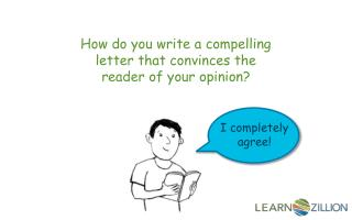 How do you write a compelling letter that convinces the reader of your opinion?