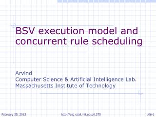 BSV execution  model and concurrent rule scheduling Arvind