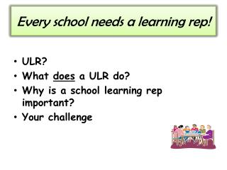 Every school needs a learning rep!
