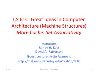CS 61C: Great Ideas in Computer Architecture (Machine Structures) More Cache: Set Associativity