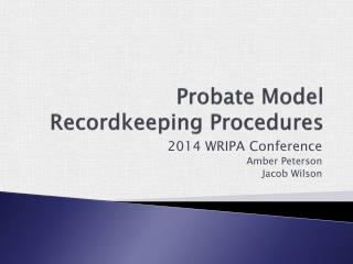 Probate Model Recordkeeping Procedures