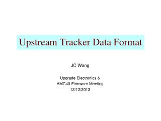 Upstream Tracker Data Format
