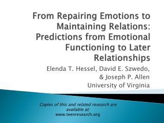 Elenda  T.  Hessel,  David E.  Szwedo,  & Joseph P. Allen University of Virginia
