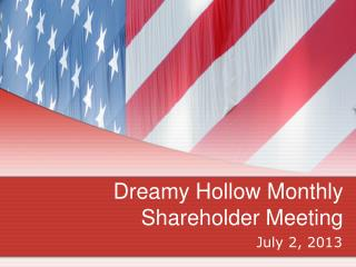 Dreamy Hollow Monthly Shareholder Meeting