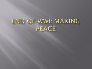 End of WWI: Making Peace