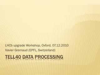 TELL40 Data  processing