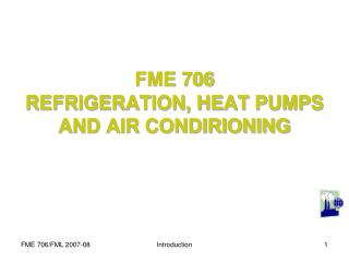FME 706 REFRIGERATION, HEAT PUMPS AND AIR CONDIRIONING