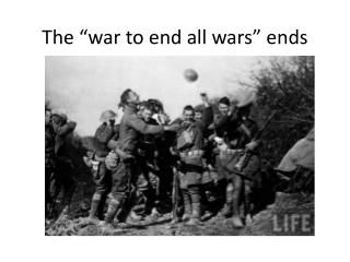 The �war to end all wars� ends