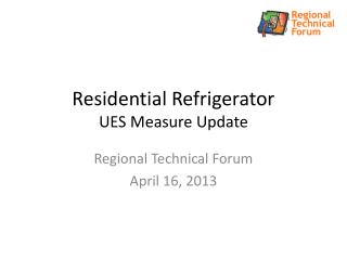 Residential Refrigerator UES Measure Update