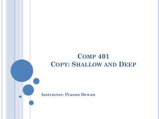 Comp 401 Copy: Shallow and Deep