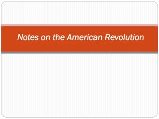 Notes on the American Revolution