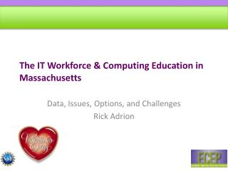 The IT Workforce & Computing Education in Massachusetts