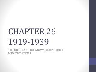 CHAPTER 26 1919-1939