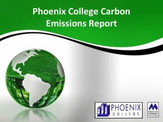 Phoenix College Carbon  Emissions Report