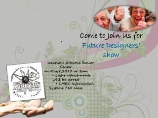 Come to Join Us for Future Designers' show