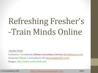 Refreshing  Fresher's -Train Minds Online