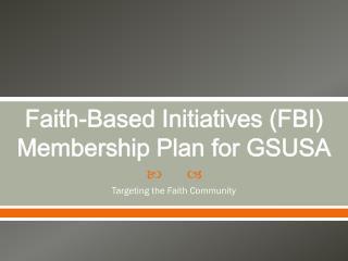 Faith-Based Initiatives (FBI) Membership Plan for GSUSA