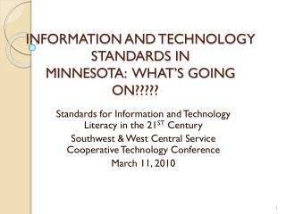 INFORMATION AND TECHNOLOGY STANDARDS IN  MINNESOTA:   WHAT'S  GOING ON?????