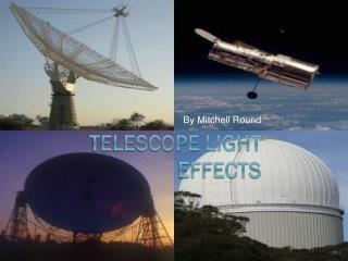 Telescope Light Effects