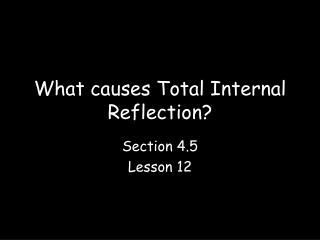What  causes Total Internal Reflection?