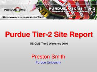 Purdue Tier-2 Site Report US CMS Tier-2  Workshop 2010