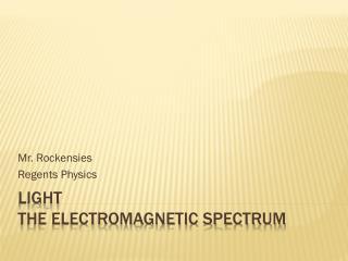 Light The Electromagnetic Spectrum