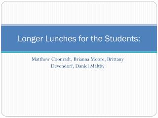Longer Lunches for the Students: