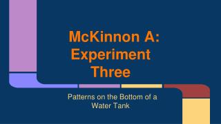 McKinnon A: Experiment Three