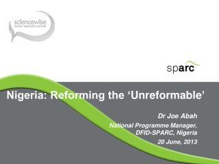 Nigeria: Reforming the ' Unreformable '