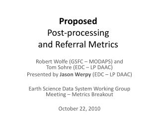 Proposed Post-processing  and Referral Metrics