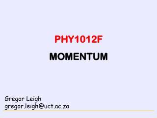 PHY1012F MOMENTUM