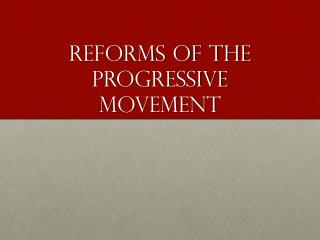 Reforms of the Progressive Movement