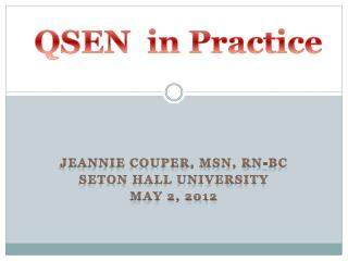 Jeannie Couper, MSN, RN-BC Seton Hall University May 2, 2012