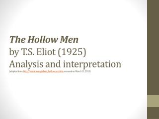 hollow men t s eliot analysis The hollow men has 719 ratings and 44 reviews traveller said: though the hollow men is more stark and elegant than eliot's complex poem, the wasteland.