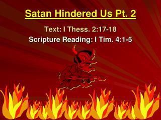 Satan Hindered  Us Pt. 2